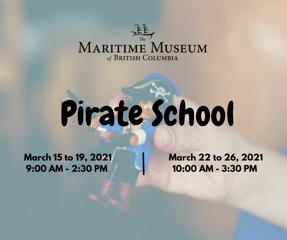 "Background is a small lego pirate held by a child's hand. The Maritime Museum of BC logo is on the top of the image. Beneath is the text ""Pirate School' and the hours and dates for the camp."
